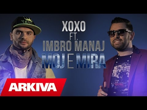 XOXO ft. Imbro Manaj - Moj e mira