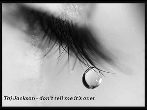 Taj Jackson - Don't tell me it's over