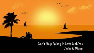 Can 39 T Help Falling In Love With You Violin Piano