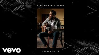 Jordan Davis Leaving New Orleans Audio