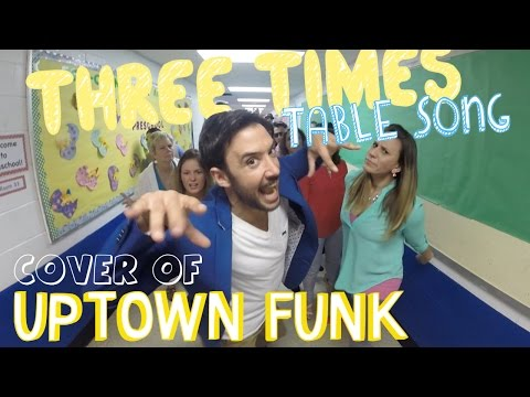 Three Times Table Song  of Uptown Funk  Mark Ronson and Bruno Mars