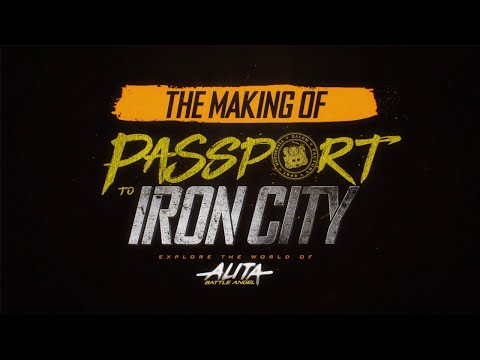 "The Making of ""Passport to Iron City"" (Explore the World of Alita: Battle Angel)"