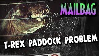 Mailbag - T-rex Paddock Problem