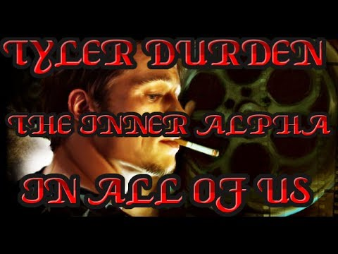The Alpha Male: Tyler Durden from ''Fight Club.''[PART 1] The cool and calm Alpha type.