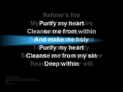 Refiner's Fire (worship video w/ lyrics) Music Videos