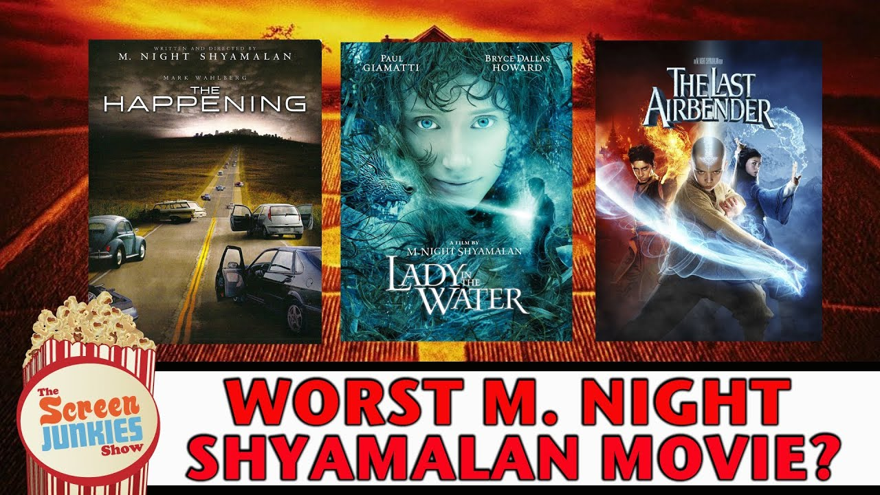 M Night Shyamalan Movies Worst M. Night Shyamal...