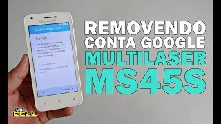 Removendo a Conta Google do Multilaser MS45S #UTICell
