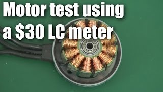 How to test a brushless motor with a $30 LC meter