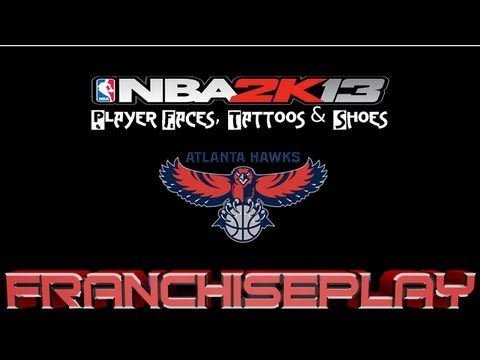NBA 2K13 Player Faces, Tattoos and Shoes - Atlanta Hawks