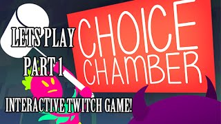 Choice Chamber Part 1 - Twitch Chat Integrated Game! (Stream Highlight)