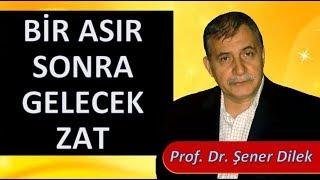 Prof. Dr. Şener Dilek - Kastamonu Lahikası - Sh90 - Bir Asır Sonra Gelecek Zat