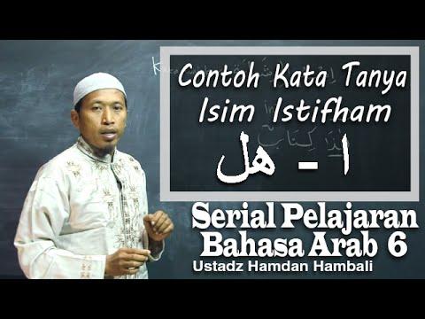 Serial Pelajaran Bahasa Arab (06): Contoh (Isim Istifham - ْأَ / هَل) - Ustadz Hamdan Hambali