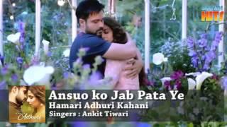 download lagu Ansuo Ko Jab Pata   Hamari Adhuri Kahani gratis