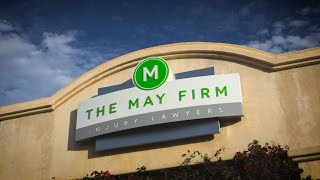 California Personal Injury Lawyers / The May Firm / 888.510.2933