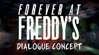 Forever at Freddy's - Dialogue Concept.