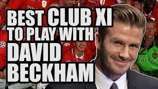 Best XI To Play With DAVID BECKHAM