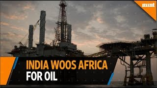 India woos Africa for oil