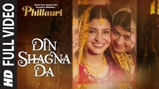 DinShagnaDa Full Video | Phillauri | Anushka Sharma, Diljit Dosanjh | Jasleen Royal