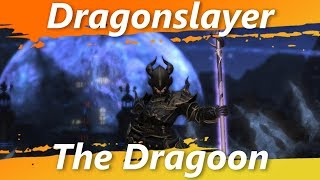 Dragonslayer - The Dragoon [FFXIV Fun]