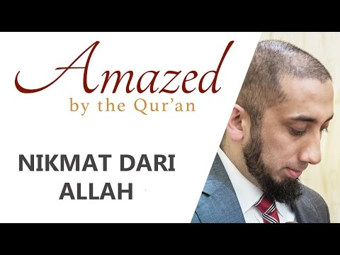 Nikmat Dari Allah | Ustad Nouman Ali Khan | Amazed By The Qur'an