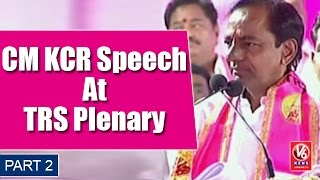 CM KCR Speech At TRS Plenary Meet In Kompally | Hyderabad | Part 2 | V6 News