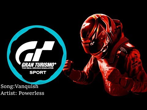 Gran Turismo Sport OST: Powerless - Vanquish [Sport Mode Song]