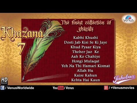 Khazana 7 - The Finest Collection Of Ghazals (Audio Jukebox)