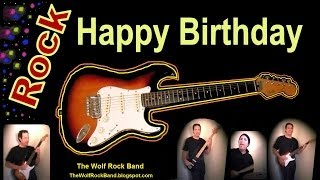 Happy Birthday Song -- Rock Version -- Birthday Card -- The Wolf Rock Band -- Happy Birthday To You