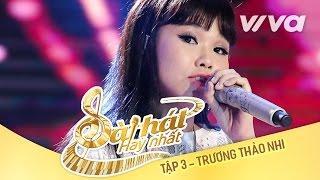 Tự Sự Tuổi 25 - Trương Thảo Nhi | Tập 3 | Sing My Song - Bài Hát Hay Nhất 2016 [Official]