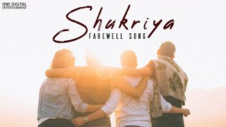 Shukriya (Farewell Song) - Official | Swapneel & Bhaavesh | Shiv Mandal