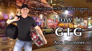 Day in the Life of a Drummer: How To GIG as a Drummer