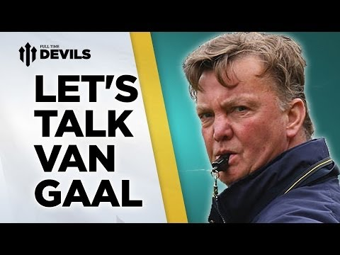Let's Talk Van Gaal | Manchester United | ANALYSIS