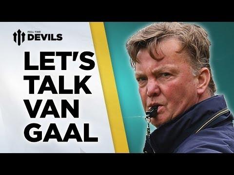 Let's Talk Van Gaal | Manchester United | ANALYSIS