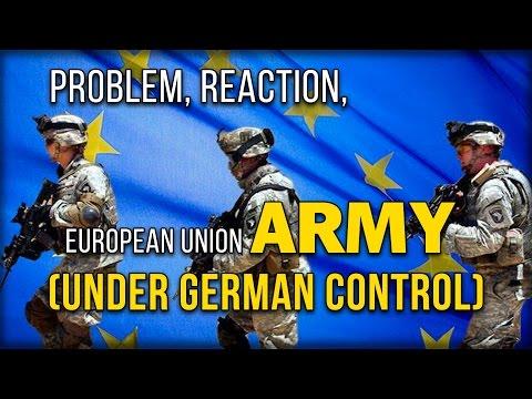 PROBLEM, REACTION, EUROPEAN UNION ARMY (UNDER GERMAN CONTROL)
