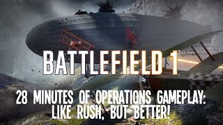 Battlefield 1's Operations Are Like Rush, But Better! - Gameplay