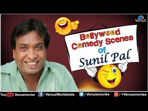 Sunil Pal : Best Comedy Scenes    Bollywood Comedy Scenes Jukebox video