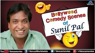 Sunil Pal : Best Comedy Scenes || Bollywood Comedy Scenes Jukebox