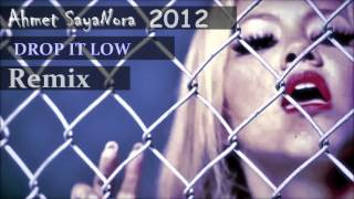 Drop It Low (Ahmet Sayanora Remix 2012)