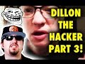 Dillon The Hacker! Part 3
