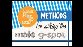 5 Methods For Milking The Male G-Spot