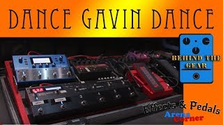 Dance Gavin Dance: Behind the Gear (Effects & Pedals Arena Corner)