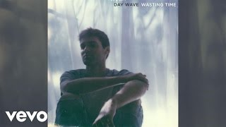 day wave   wasting time audio