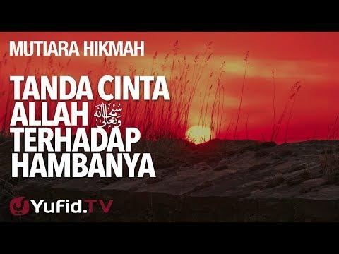 Tanda Cinta Allah Terhadap Hambanya - Ustadz DR Syafiq Riza Basalamah, MA.