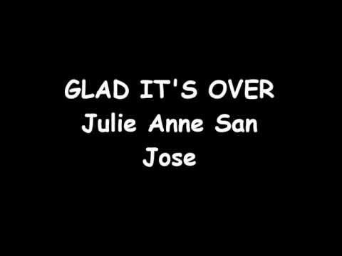 Julie Anne San Jose - Glad Its Over