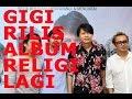 Gigi rilis album religi terbaru 2017
