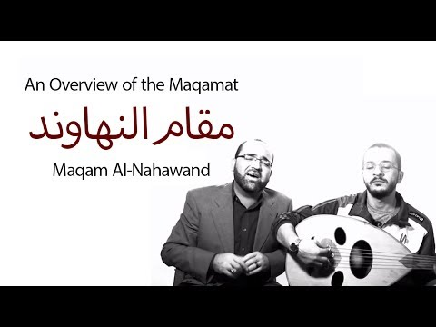 An Overview Of The Maqamat: Maqam Al-nahawand video