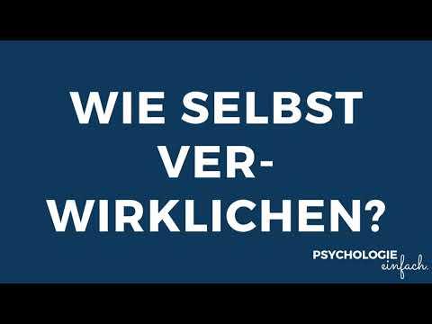 Wie Kann Ich Mich Selbst Verwirklichen? | psychologie-einfach.de