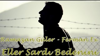 Eller Sardı Bedenini - [ Ramazan Güler & Ferman Ex ] - Official Video 2017 (S.M. BEAT)