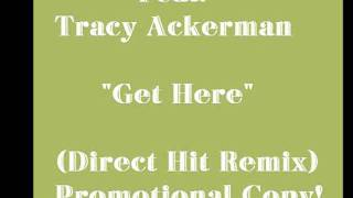 Q feat:Tracy Ackerman - Get Here (Direct Hit Remix)