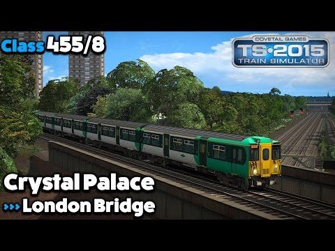 Train Simulator 2015 Lets Play | Class 455/8: Crystal Palace to London Bridge